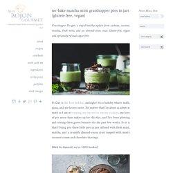 No-Bake Matcha Mint Grasshopper Pies in Jars {gluten-free, vegan} – The Bojon Gourmet