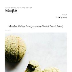 Matcha Melon Pan (Japanese Sweet Bread Buns) — Fix Feast Flair