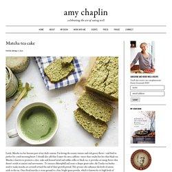 Matcha tea cake - Amy Chaplin