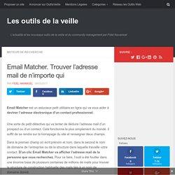Email Matcher. Trouver l'adresse mail de n'importe qui – Les outils de la veille