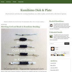 Matching Cord and Beads in Kumihimo Braiding - Kumihimo Disk & Plate
