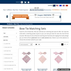 Best Bow Tie Matching Sets in Australia