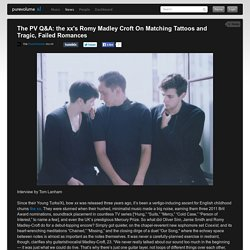 The PV Q&A: the xx's Romy Madley Croft On Matching Tattoos and Tragic, Failed Romances