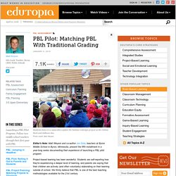 PBL Pilot: Matching PBL With Traditional Grading