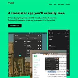 Mate – a translator app you'll actually love.