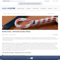 Matelotage : l'épissure double tresse - Ino-Rope