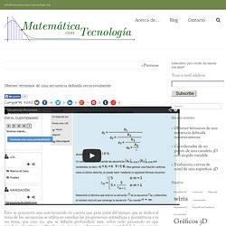 Matemática con Tecnología – Obtener términos de una secuencia definida recursivamente