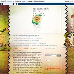 MATEMÁTICA EN LA ESCUELA PRIMARIA: CÁLCULO MENTAL REFLEXIVO CON NATURALES