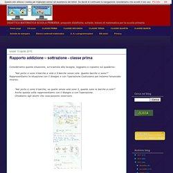didattica matematica scuola primaria: Rapporto addizione – sottrazione - classe prima