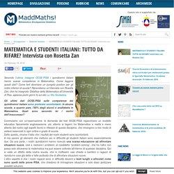 MATEMATICA E STUDENTI ITALIANI: TUTTO DA RIFARE? Intervista con Rosetta Zan