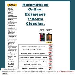 Matematicas Online 1º Bachillerato Ciencias. Exámenes.