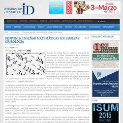 Proponen enseñar matemáticas sin emplear simbología