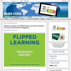Flipped Learning y las Matemáticas con Khan Academy. Un nuevo informe de investigación