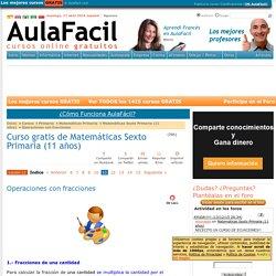 Curso gratis de Matemáticas Sexto Primaria (11 años) - Operaciones con fracciones