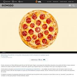 Matemáticos descobriram novos jeitos malucos para dividir uma pizza em pedaços iguais