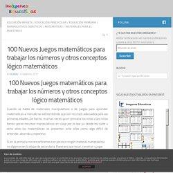 100 Nuevos Juegos matemáticos para trabajar los números y otros conceptos lógico matemáticos