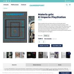 Materia gris: El imperio PlayStation