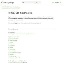 Tehtäviä ja materiaaleja – Suomen Metsäyhdistys ry