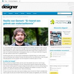 """Vasilis van Gemert: """"Er heerst een gebrek aan materiaalkennis"""" - Webdesigner"""