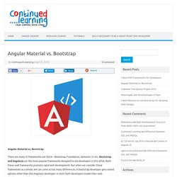 Angular Material vs. Bootstrap - Continued Learning