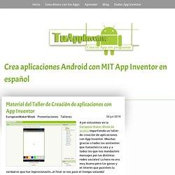 Material del Taller de Creación de aplicaciones con App Inventor - Tu App Inventor