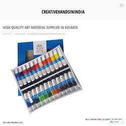 High Quality Art Material Supplier in Kolkata – creativehandsinindia