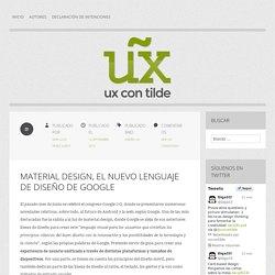 Material Design, el nuevo lenguaje de diseño de Google