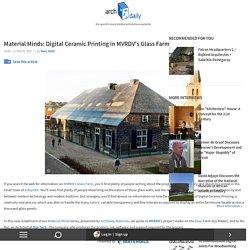 Material Minds: Digital Ceramic Printing in MVRDV's Glass Farm