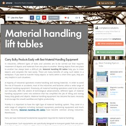 Carry Bulky Products Easily with Best Material Handling Equipment!