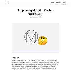 Stop using Material Design text fields! - Matsuko Friedland