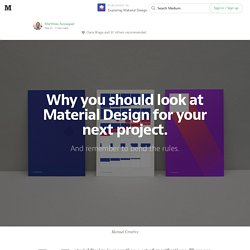 Why you should look at Material Design for your next project. — Exploring Material Design.