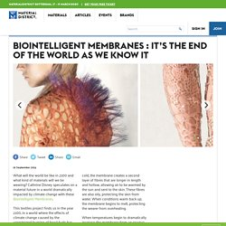 Biointelligent Membranes : It's The End of the World As We Know It - MaterialDistrict