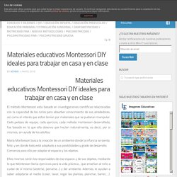 Materiales educativos Montessori DIY ideales para trabajar en casa y en clase