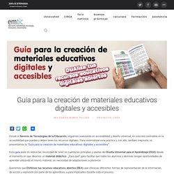 Guía para la creación de materiales educativos digitales y accesibles