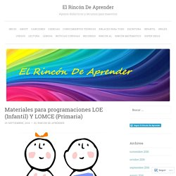 Materiales para programaciones LOE (Infantil) Y LOMCE (Primaria)