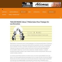 TIZA EN MANO: Ideas y materiales para trabajar en las escuelas -