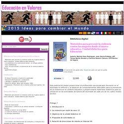 Materiales para prevenir la violencia contra las mujeres desde el marco educativo. Unidad didáctica para Educación