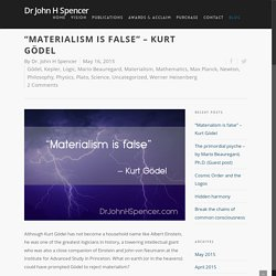 """Materialism is false"" – Kurt Gödel"