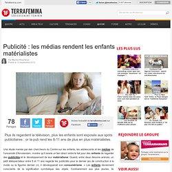 Publicité : les médias rendent les enfants matérialistes