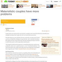 Materialistic couples have more problems - TODAY Health