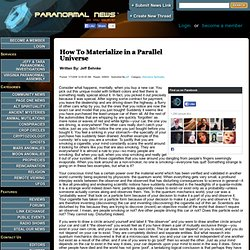 How To Materialize in a Parallel Universe - Paranormal News -- Your Source for UFO and Paranormal Related Information