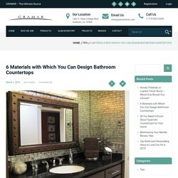 6 Materials with Which You Can Design Bathroom Countertops