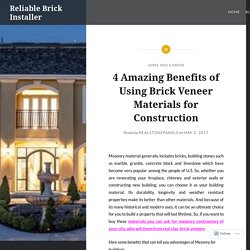 4 Amazing Benefits of Using Brick Veneer Materials for Construction – Reliable Brick Installer