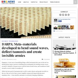 DARPA: Meta-materials developed to bend sound waves, deflect tsunamis and create invisible armies