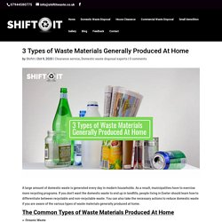 3 Types of Waste Materials Generally Produced At Home