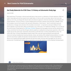 Get Study Materials for ICSE Class 12 History on Extramarks Study App
