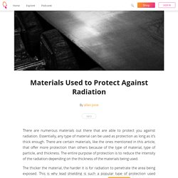 Materials Used to Protect Against Radiation - allen jone