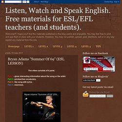 "Listen, Watch and Speak English. Free materials for ESL/EFL teachers (and students). : Bryan Adams ""Summer Of 69"" (ESL LESSON)"