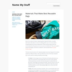 Materials That Make Best Reusable Bags - Name My Stuff