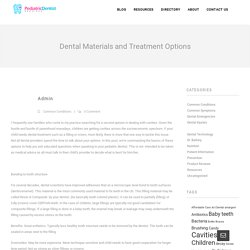 Dental Materials and Treatment Options